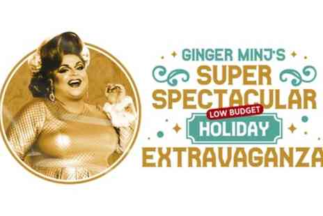 Ginger Minjs Super Spectacular Low Budget Holiday Extravaganza - One unreserved stall seated or VIP Meet and Greet ticket from 9th To 12th December - Save 19%