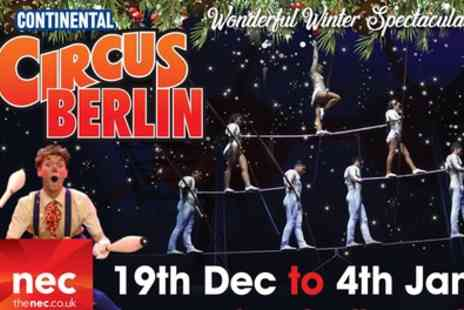 Continental Circus Berlin - One grandstand ticket from 19th December To 4th January - Save 50%