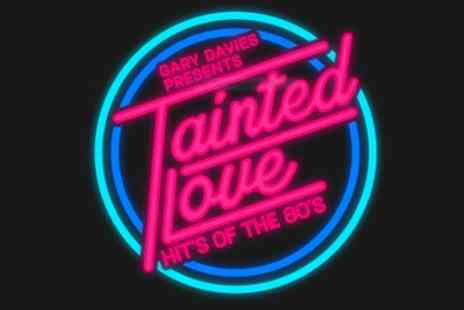Camp And Furnace - Tainted Love ft Gary Davies 80s DJ Set on 30 November - Save 40%