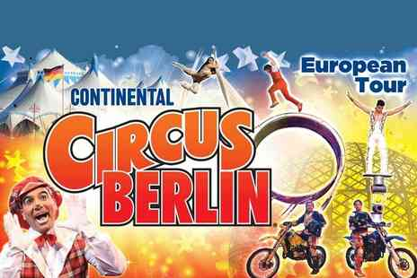 The European Entertainment Corporation - Ticket to see the Continental Circus Berlin - Save 50%