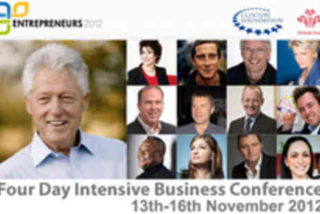 Entrepreneurs 2012 - Four day business conference featuring President Bill Clinton, Bear Grylls and Ruby Wax - Save 86%