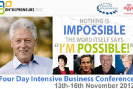 Entrepreneurs 2012 - Four day business conference featuring President Bill Clinton, Bear Grylls - Save 86%