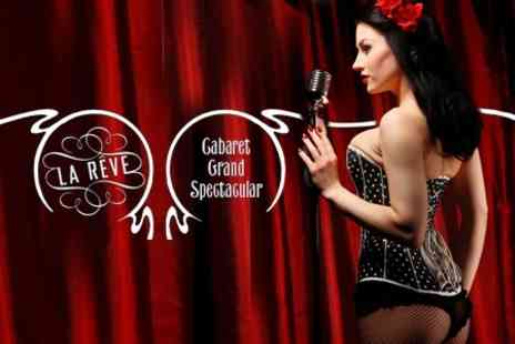 Café De Paris - Two General Admission Tickets to La Reve  - Save 54%