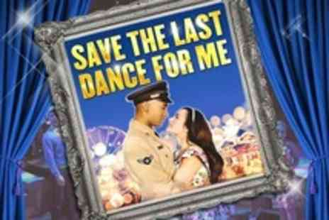 Save The Last Dance For Me - Musical Tickets - Save 50%
