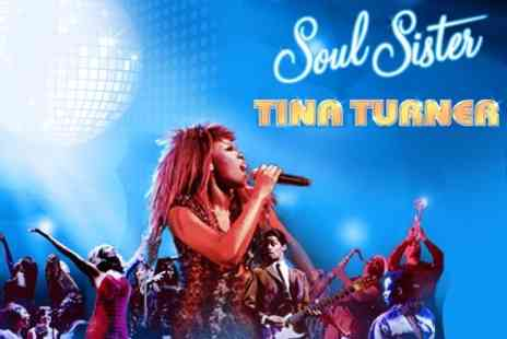 Soul Sister - Top Price Ticket to Tina Turner Inspired Musical - Save 64%