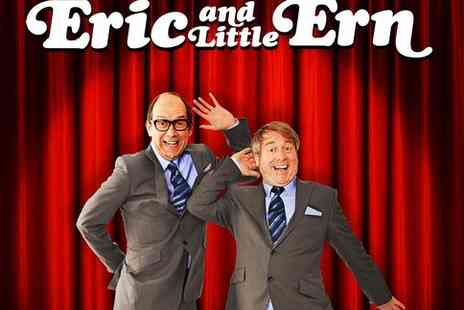 Vaudeville Theatre - Tickets to Eric and Little Ern - Save 25%