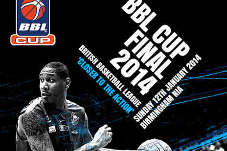 British Basketball League - 2014 BBL Basketball Cup Final Tickets - Save 50%