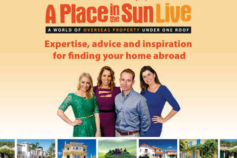A Place in The Sun Live - One Ticket to Property Show - Save 54%