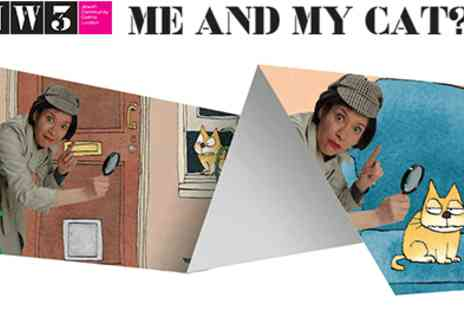 JW3 - Me and My Cat? Fun Packed Family Show - Save 52%