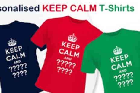 Print Me A Shirt - Customise Your Own KEEP CALM T Shirt - Save 50%