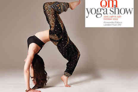 Alexandra Palace - Two Tickets to OM Yoga Show London  on October 23, 24, and 25 - Save 55%
