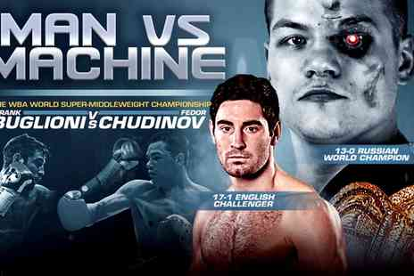 Curated by Groupon Events - Ticket to World Championship Boxing Match for Frank Buglioni v Fedor Chudinov - Save 0%