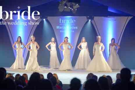 Bride The Wedding Show -  Entry For two to The Wedding Show  - Save 50%
