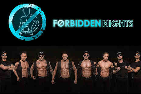 Forbidden Nights - Ticket to Standing or Dress Circle  - Save 34%