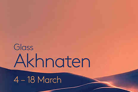 London Theatre Direct - Akhnaten Ticket - Save 0%