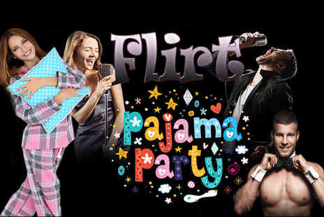 Flirt -  Girls Night Out Pajama Party Ticket  including a cocktail and popcorn on arrival  - Save 50%