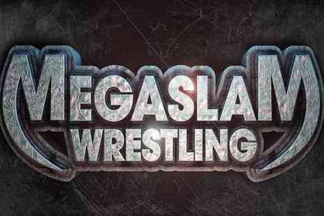 Megaslam American Wrestling - Megaslam Wrestling Live Entry for One or Four on 5 to 25 March  - Save 0%