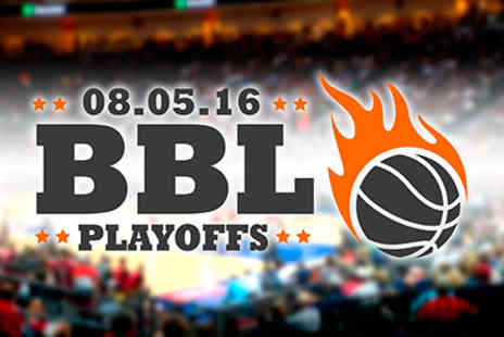 The O2 - BBL Playoff Finals Live at the O2 with Tapas Dinner and Wine for Two - 8 May 2016 - Save 0%