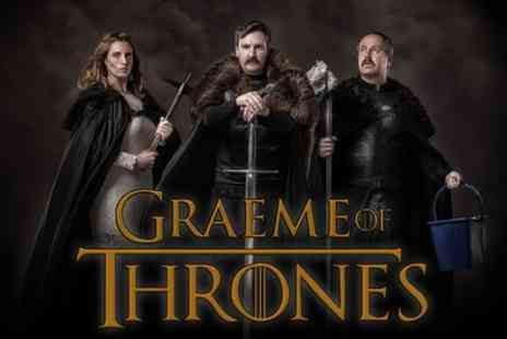 Graeme Of Thrones - Graeme of Thrones Parody Show at Two Locations - Save 35%