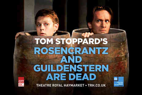 Theatre Royal Haymarket - Pay £31 for top-priced tickets to see Trevor Nunn's production of Rosencrantz & Guildenstern Are Dead - Save 439%