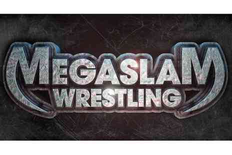 Megaslam American Wrestling - Megaslam Wrestling Live Entry for One or Four on 20 May to 18 June - Save 0%