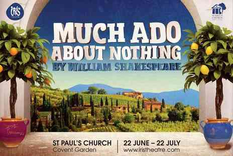 Iris Theatre - Ticket to Shakespeares Much Ado About Nothing in the open air grounds of St Paul's Church- Save 33%