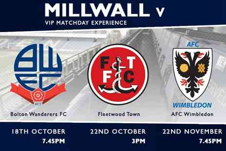 Millwall Football Club - VIP Ticket to Millwall v Bolton on 18 Oct, Fleetwood on 22 Oct or AFC Wimbledon on 22 Nov - Save 30%