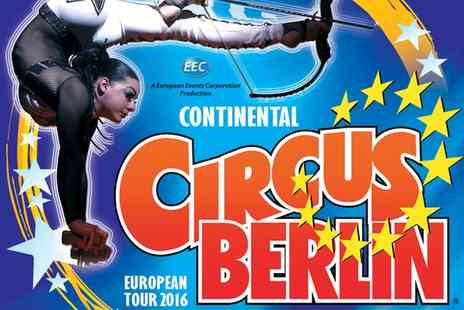 Continental Circus Berlin - Grandstand Ticket to Continental Circus Berlin in Bristol, Leicester or Ealing on 1 To 30 October - Save 52%