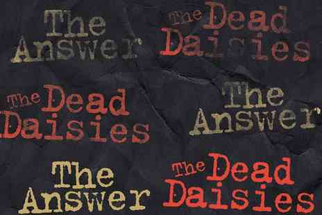 The Answer - The Answer & The Dead Daisies on 23 November, General Admission Ticket  - Save 0%