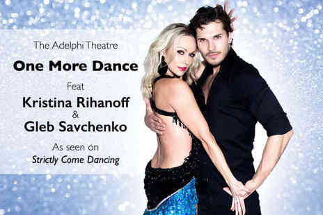 KL Productions - Ticket to see One More Dance with Strictly Come Dancing stars Kristina Rihanoff and Gleb Savchenko - Save 37%