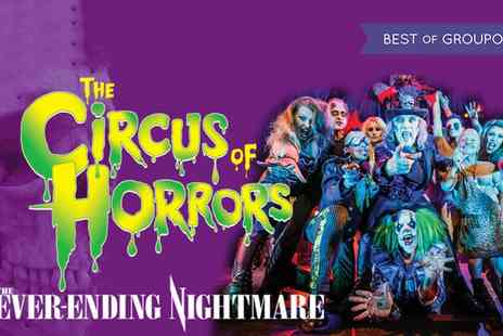 The Circus of Horrors - One Ticket to The Circus of Horrors The Never Ending Nightmare on 8 To 25 February - Save 50%
