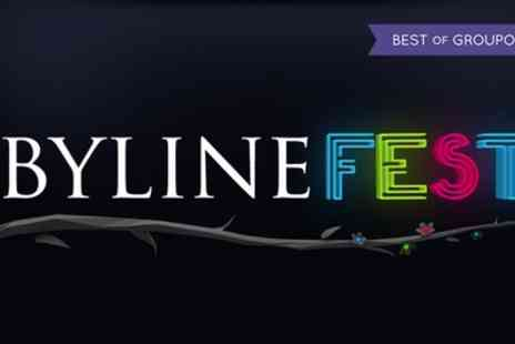 Byline Festival - One nearly early bird or VIP ticket to the Byline Festival On 2 To 4 June - Save 20%