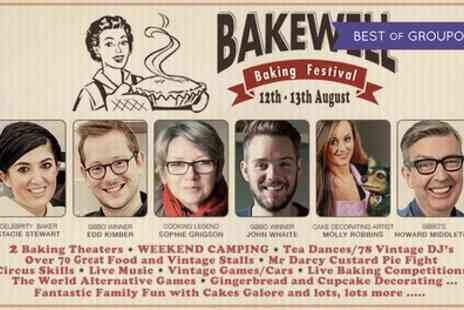 Bakewell Baking Festival - Two Day Tickets, Family Weekend Camping Pass to Bakewell Festival 12 and 13 August - Save 25%