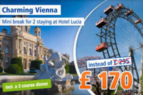 Hotel Lucia - Views of Vienna for 3 day stay for 2 in the capital - Save 42%