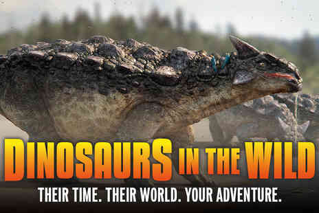 Dinosaurs In the Wild - Childs or adult ticket to the Dinosaurs in the Wild exhibition - Save 31%