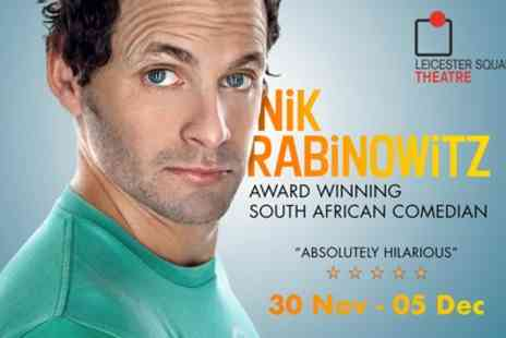 International Sports Investments - Stand Up Comedy Show with Nik Rabinowitz, General Admission Ticket on 30 November to 5 December 2017 - Save 36%