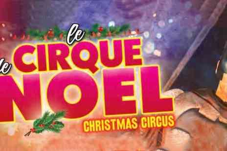 Santus Circus - Ticket to Santus Circus, Le Cirque De Noel on 14 December 2017 to 5 January 2018 - Save 50%