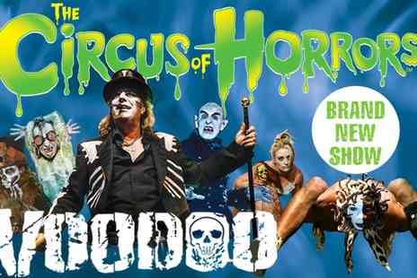 The Circus of Horrors 2015 - Ticket to The Circus of Horrors: Voodoo on 15 January to 21 April - Save 50%