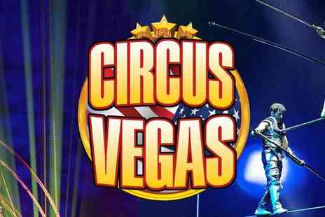 The European Events Corporation - Circus Vegas at Multiple Locations, Big Top Circus with the Thrills, Glamour and Spectacle of Vegas - Save 50%