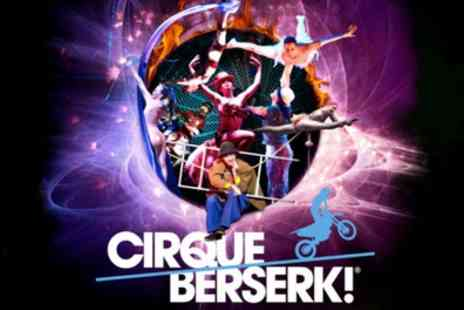 Cirque Berserk - One price band A ticket to see Cirque Berserk on 6 To 8 July - Save 40%