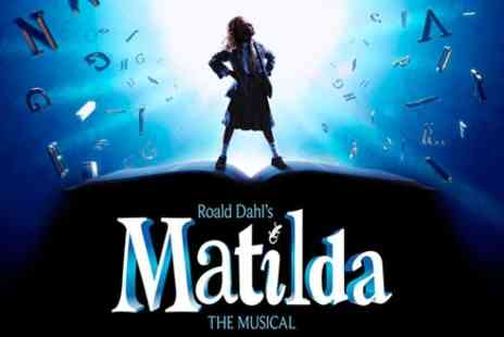 London Theatre Direct - Matilda The Musical Ticket - Save 0%