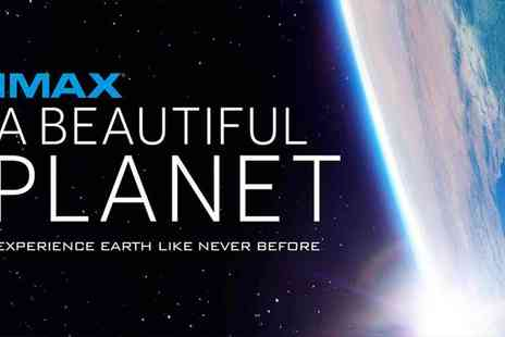 Ingresso - A Beautiful Planet 3D at the Science Museum IMAX - Save 0%