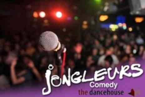 The Dancehouse - Two Tickets for Jongleurs Comedy Night on 27 July - Save 55%