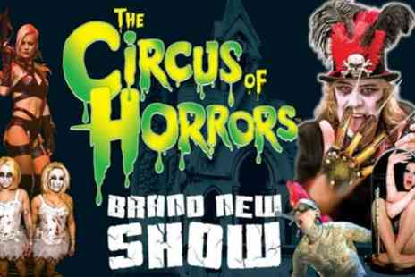The Circus of Horrors - The Circus of Horrors on 20 January 2019 to 23 March 2019 - Save 46%