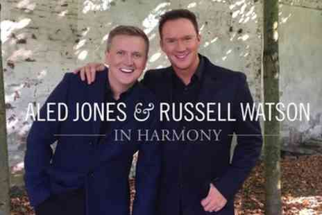 Aled Jones & Russell Watson - One seated ticket to see Aled Jones and Russell Watson In Harmony on 17 September To 15 October - Save 0%