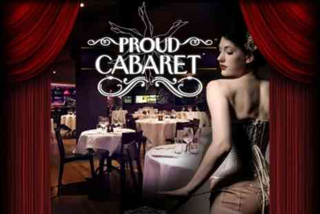 Proud Cabaret - Three Course Meal and Burlesque Show- Save 60%