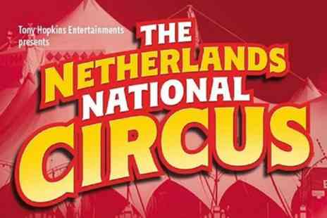 Tony Hopkins Entertainment - One front circle ticket to The Netherlands National Circus On 20 To 31 March - Save 50%