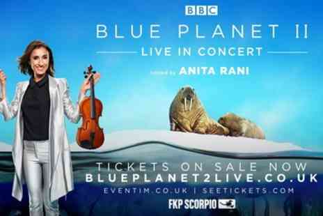 Blue Planet II Live - One price level one, two or three tickets to Blue Planet II Live in Concert on 28 March - Save 31%