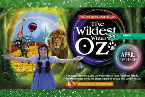 Yorkshire Wildlife Park - Two tickets to The Wildest Wizard of Oz Easter event on 13th, 14th or 15th April - Save 50%