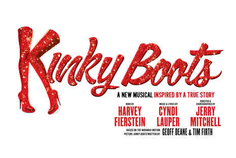 ATG Tickets - Band C ticket to see Kinky Boots See the ultimate feel good show - Save 0%